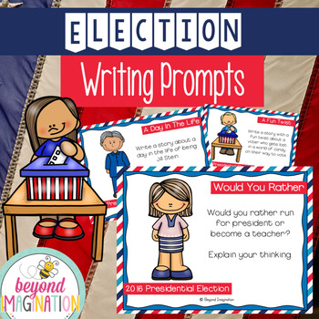 Election 2016 Writing Prompts | Writing Stations | Preside
