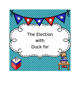 Election Bundle with Duck for President