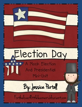 Election Day: A Mock Election and Presidential Mini Unit