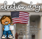 Election Day: A Mini-Packet for Voting, Presidents, and Elections!