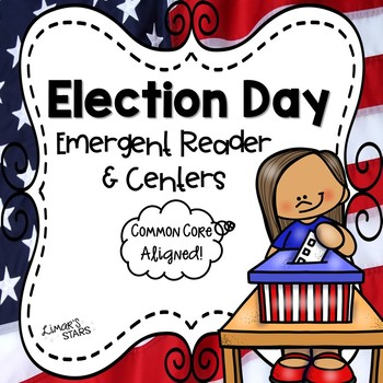 Election Day: Let's Vote! Emergent Reader & Centers