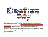 Election Day Political Platform Persuasive Writing for 3rd through 6th Grade