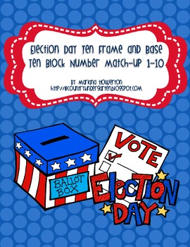 Election Day Ten Frame and Base Ten Number Match Vote