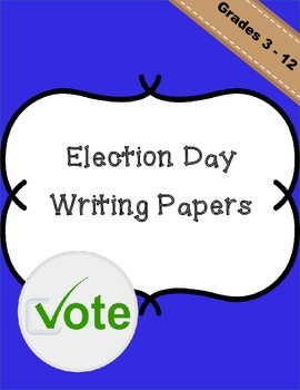 Election Day - Writing Papers