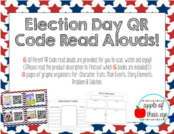 Election Read Aloud QR Codes & Graphic Organizers