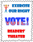 Election Readers' Theater Script - Exercising Your Right