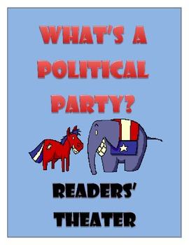 Election Readers' Theater - What is a Political Party?