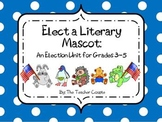 Election Unit: Elect a Literary Mascot