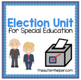 Election Unit for Special Education {includes 2020 Edition}