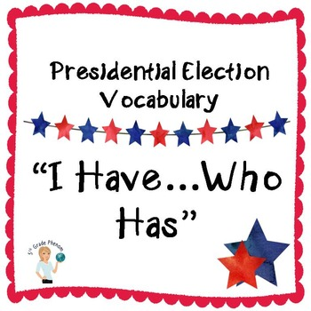 """Election Vocabulary """"I Have...Who Has"""" Cards"""