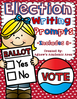 Election Writing Prompts 2016    ** 8 Included**