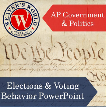 AP Gov Elections and Voter Behavior PowerPoint with Lecture Notes