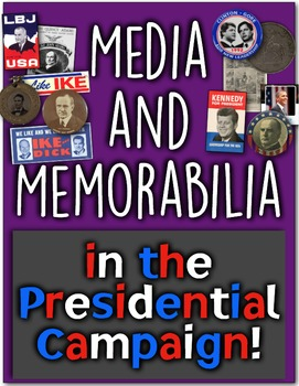 Presidential Elections, the Media, & Memorabilia: How Does