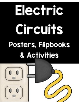 Electric Circuits Posters, Flip-books, & Activities (Printables)