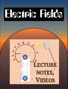 Electric Fields Lecture - HS Physics