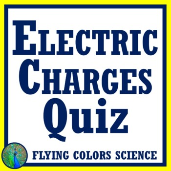 Electric Force Quiz (Middle School) NGSS MS-PS2-3 and MS-PS2-5