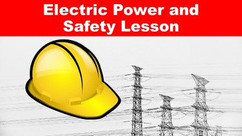 Electric Power and Safety No Prep Lesson w/ Power Point, W