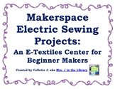 Electric Sewing Makerspace Center: An E-Textiles Project f