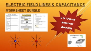 Electric field lines + Capacitance WS (2 in 1 Physics Bundle)