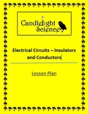 Electrical Circuits, Insulators and Conductors - Lesson Plan