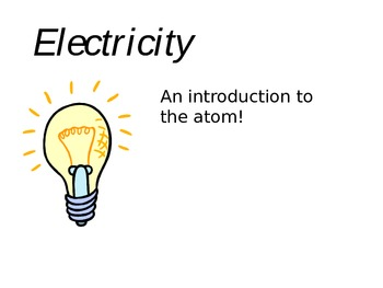 Electricity: An introduction to the Atom PowerPoint