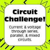 Voltage and Current in Series And Parallel Circuits Electricity Unit Challenge