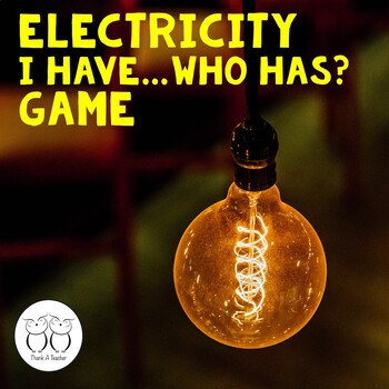 Electricity : I Have Who Has? Game