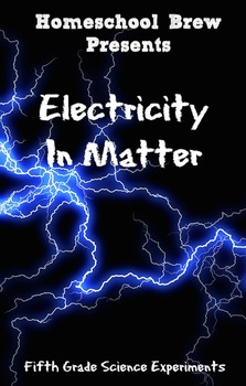 Electricity In Matter (Fifth Grade Science Experiments)