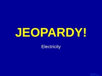 Electricity - Jeopardy Review