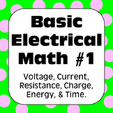 Electricity: Ohm's Law & Other Basic Electrical Math Problems with Solutions #1