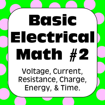 Electricity: Ohm's Law & Other Basic Electrical Math Problems with Solutions #2