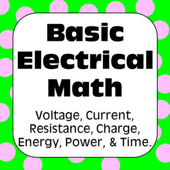 Electricity: Ohm's Law & Other Basic Electrical Math Problems