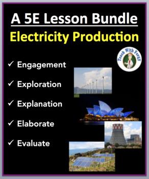 Electricity Production - Complete 5E Lesson Bundle