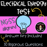 Electrical Energy TEST NGSS Aligned