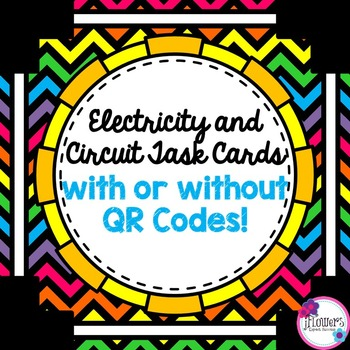 Electricity and Circuit Task Cards with or without QR Codes!