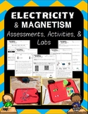 Electricity and Magnetism Assessments, Activities, and Labs