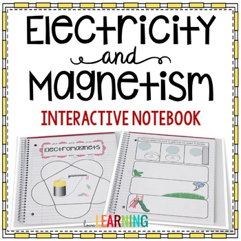 Electricity and Magnetism Interactive Notebook