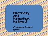 Electricity and Magnetism Madness!