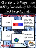 Electricity and Magnetism Three Way (3- Way)  Vocabulary Match Test Prep Game