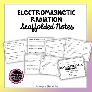 Electromagnetic Radiation and Light: Scaffolded Notes