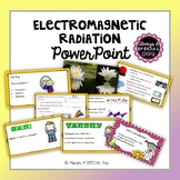 Electromagnetism Radiation and Light: PowerPoint