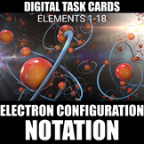 Electron Configuration Notation Digital Task Cards | Dista