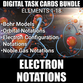 Electron Configuration Notations Digital Task Cards BUNDLE