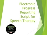 Electronic Progress Reporting Script for Speech Therapy
