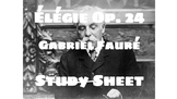 Élégie Op. 24 by Gabriel Fauré - Study Sheet