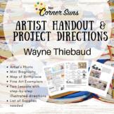 Elem. Art - Artist Handout with Bio, & Step-by-Step Directions: Wayne Thiebaud
