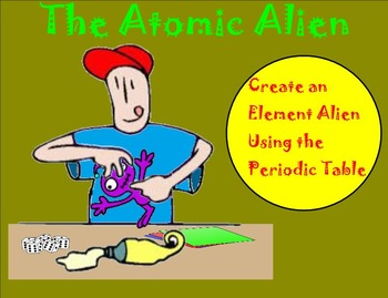 Element Alien Creation – Using the Periodic Table to Create An Atomic Alien