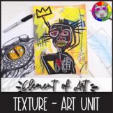 Element of Art: TEXTURE, Art Lessons, Unit