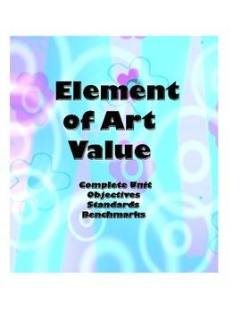 Element of Art--Value--3-4 week Complete Unit-Objectives/Standards/Benchmarks