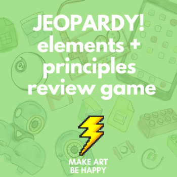 Elements and Principles of Art Jeopardy Review Questions